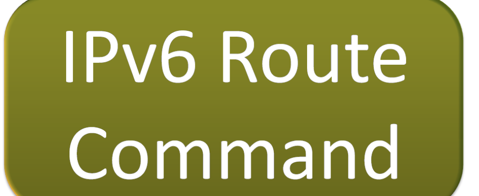 IPv6 Route Command