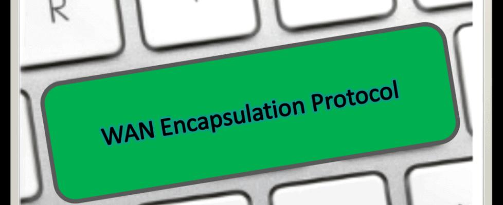 WAN Encapsulation Protocol