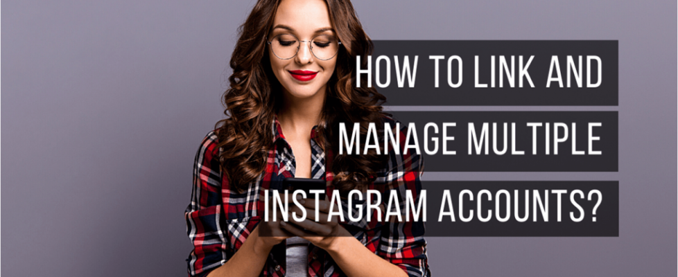 How-to-link-and-manage-multiple-instagram-account