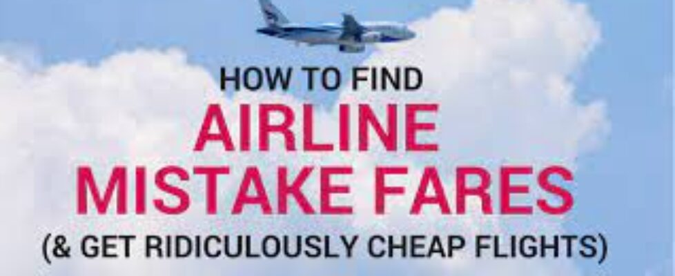 What is Airfare or Error Fare How to Find Mistakes