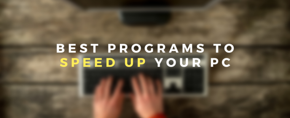The best programs to speed up your PC