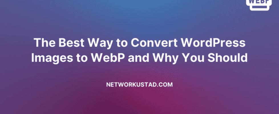The Best Way to Convert WordPress Images